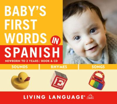 Baby's First Words in Spanish [With Lyric Sheet and Booklet] 9781400023677
