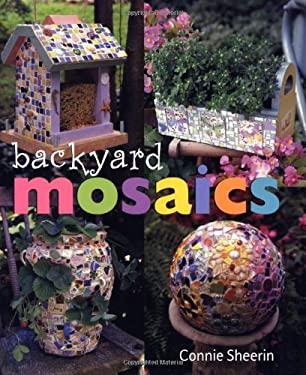 Backyard Mosaics 9781402701061