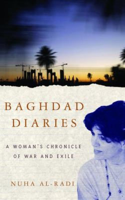 Baghdad Diaries: A Woman's Chronicle of War and Exile 9781400075256