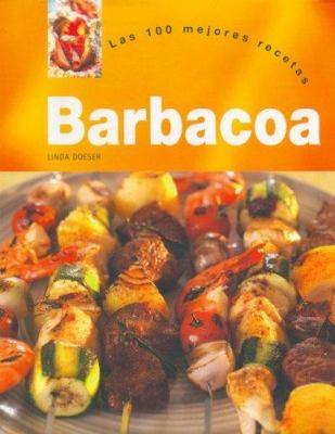 Barbacoa - Las 100 Mejores Recetas 9781405448055