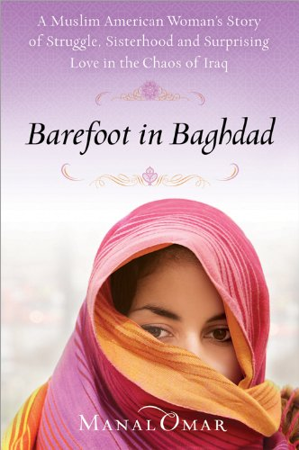 Barefoot in Baghdad: A Story of Identity-My Own and What It Means to Be a Woman in Chaos 9781402237218