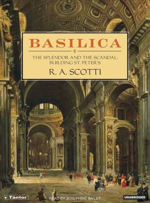 Basilica: The Splendor and the Scandal: Building St. Peter's 9781400152346