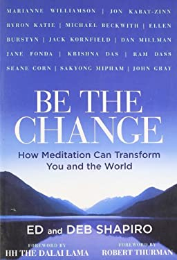 Be the Change: How Meditation Can Transform You and the World 9781402782398