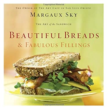Beautiful Breads and Fabulous Fillings: The Best Sandwiches in America 9781401602505