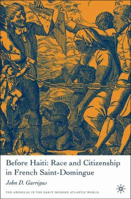 Before Haiti: Race and Citizenship in French Saint-Domingue 9781403971401