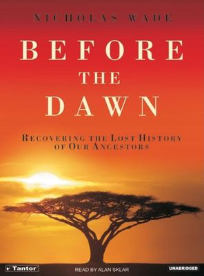 Before the Dawn: Recovering the Lost History of Our Ancestors 9781400102327
