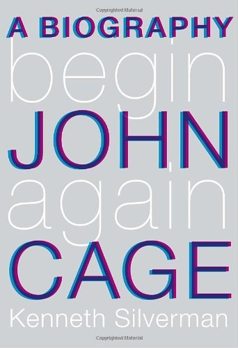 Begin Again: A Biography of John Cage 9781400044375