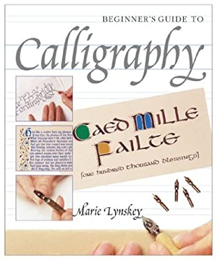 Beginner 39 S Guide To Calligraphy By Marie Lynskey Reviews