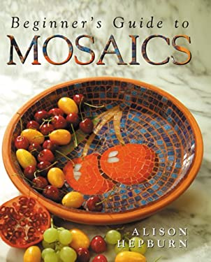 Beginner's Guide to Mosaics 9781402728419