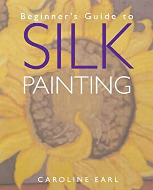Beginner's Guide to Silk Painting 9781402708794