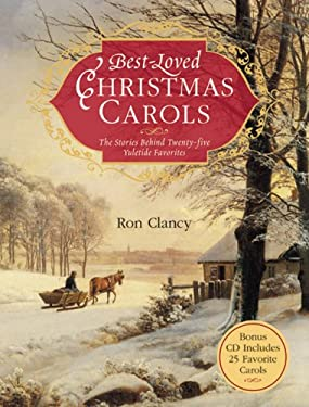Best-Loved Christmas Carols: The Stories Behind Twenty-Five Yuletide Favorites [With 25 Classic Carols on CD] 9781402741876