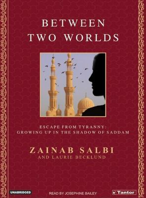Between Two Worlds: Escape from Tyranny: Growing Up in the Shadow of Saddam 9781400151806