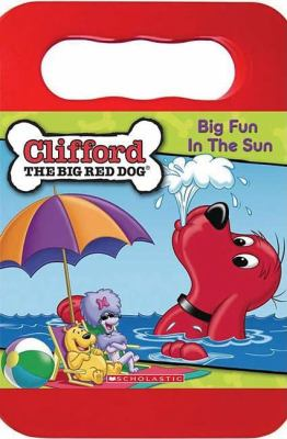 Big Fun in the Sun: Clifford the Big Red Dog 9781400311910