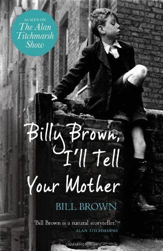 Billy Brown, I'll Tell Your Mother 9781409120940