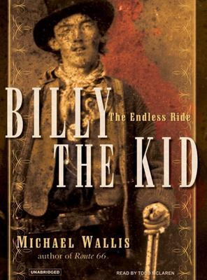 Billy the Kid: The Endless Ride 9781400154166