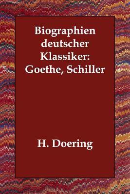 Biographien Deutscher Klassiker: Goethe, Schiller 9781406802153