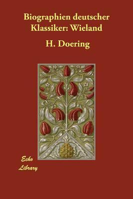 Biographien Deutscher Klassiker: Wieland 9781406802177