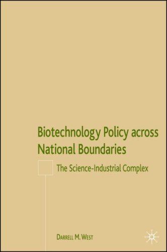 Biotechnology Policy Across National Boundaries: The Science-Industrial Complex 9781403972514