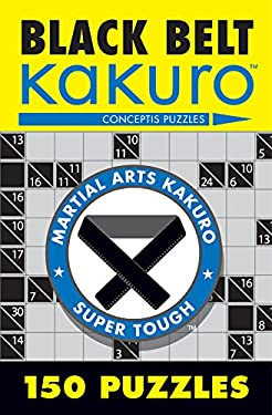 Black Belt Kakuro: 150 Puzzles 9781402739361
