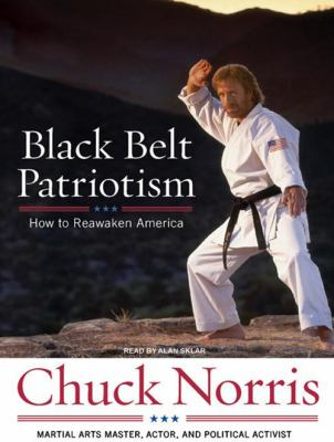 Black Belt Patriotism: How to Reawaken America 9781400158409