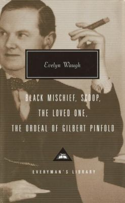 Black Mischief, Scoop, the Loved One, the Ordeal of Gilbert Pinfold 9781400040773