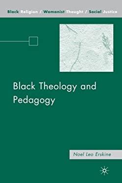Black Theology and Pedagogy 9781403977403