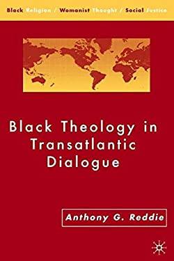 Black Theology in Transatlantic Dialogue 9781403968630