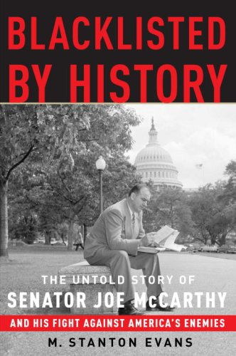 Blacklisted by History: The Untold Story of Senator Joe McCarthy and His Fight Against America's Enemies 9781400081059