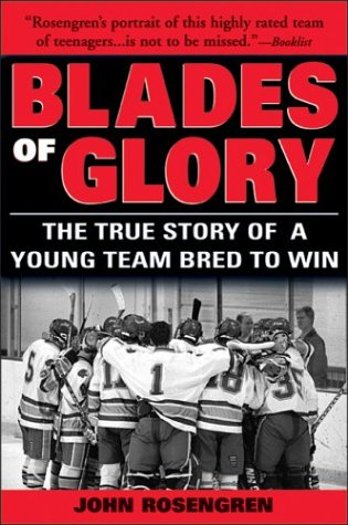 Blades of Glory: The True Story of a Young Team Bred to Win 9781402200472