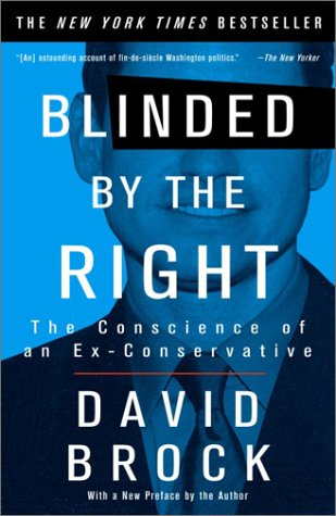 Blinded by the Right: The Conscience of an Ex-Conservative 9781400047284