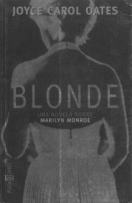 Blonde: Una Novela Dobre Marilyn Monroe