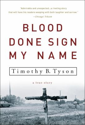 Blood Done Sign My Name: A True Story 9781400083114