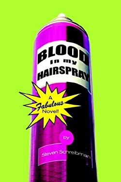 Blood in My Hairspray 9781403326171