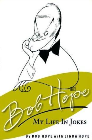 Bob Hope My Life in Jokes 9781401300951