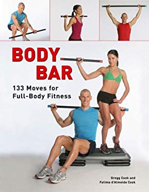 Body Bar: 133 Moves for Full-Body Fitness 9781402731907