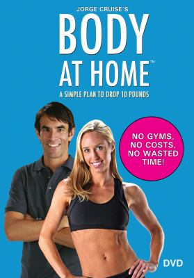 Body at Home: A Simple Plan to Drop 10 Pounds. Basic Workouts DVD 9781401926519