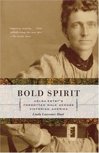 Bold Spirit: Helga Estby's Forgotten Walk Across Victorian America 9781400079933
