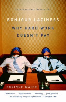 Bonjour Laziness: Why Hard Work Doesn't Pay 9781400096282