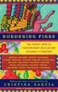 Bordering Fires: The Vintage Book of Contemporary Mexican and Chicano/A Literature 9781400077182