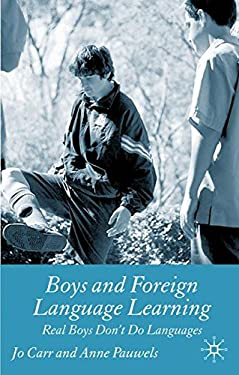 Boys and Foreign Language Learning: Real Boys Don't Do Languages 9781403939678