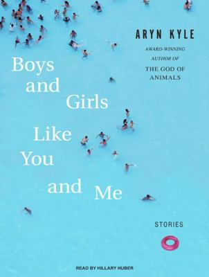 Boys and Girls Like You and Me: Stories 9781400116775