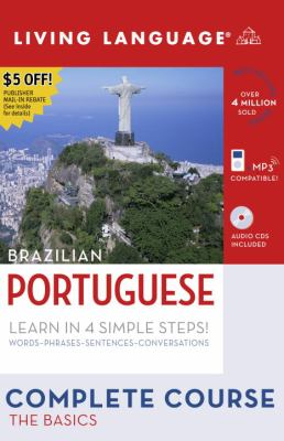 Brazilian Portuguese: Complete Course: The Basics [With 4 CDs and Portuguese-English/English-Portuguese Dictionary] 9781400024209