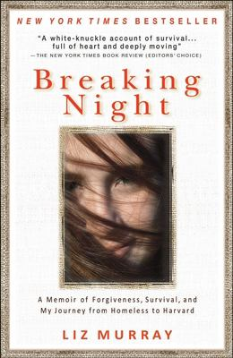 Breaking Night: A Memoir of Forgiveness, Survival, and My Journey from Homeless to Harvard 9781401310592