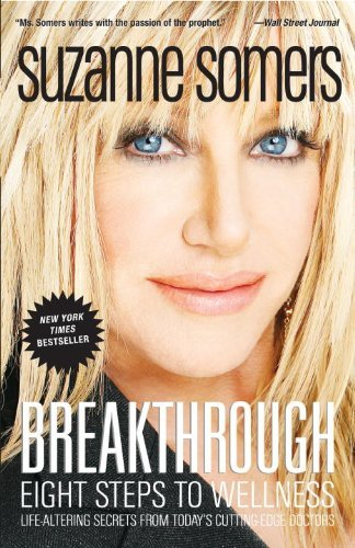 Breakthrough: Eight Steps to Wellness; Life-Altering Secrets from Today's Cutting-Edge Doctors 9781400053285