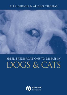 Breed Predispositions to Disease in Dogs and Cats 9781405107488