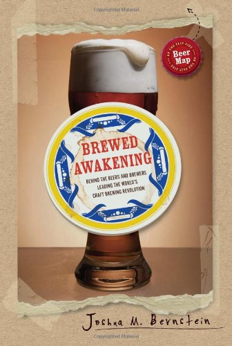 Brewed Awakening: Behind the Beers and Brewers Leading the World's Craft Brewing Revolution 9781402778643