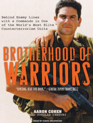 Brotherhood of Warriors: Behind Enemy Lines with a Commando in One of the World's Most Elite Counterterrorism Units 9781400107018
