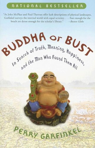 Buddha or Bust: In Search of Truth, Meaning, Happiness and the Man Who Found Them All 9781400082186