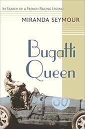 Bugatti Queen: In Search of a French Racing Legend 6023628