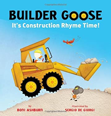 Builder Goose: It's Construction Rhyme Time! 9781402771187
